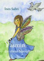 """""""Yasmin, die etwas andere Elfe"""" von Ines Sahti"""
