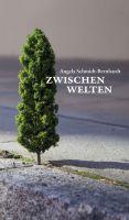 """""""Zwischenwelten"""" von Angela Schmidt-Bernhardt"""