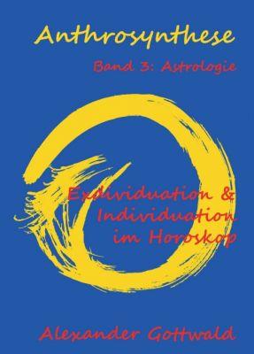"""""""Anthrosynthese Band 3: Astrologie"""" von Alexander Gottwald"""