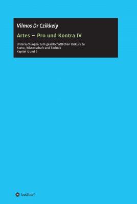 """""""Artes – Pro und Kontra IV"""" von Vilmos Dr Czikkely"""