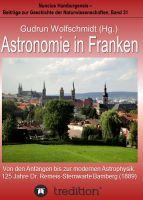 """""""Astronomie in Franken - Von den Anfängen bis zur modernen Astrophysik. 125 Jahre Dr. Remeis-Sternwarte Bamberg (1889)"""" von Gudru"""