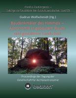 """""""Baudenkmäler des Himmels - Astronomie in gebautem Raum und gestalteter Landschaft"""" von Gudrun Wolfschmidt"""