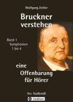"""""""Bruckner verstehen - eine Offenbarung für Hörer"""" von Wolfgang Zeitler"""