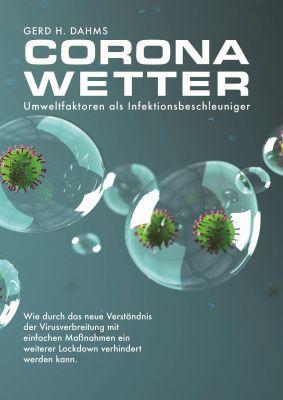 Buchcover: CoronaWetter - Umweltfaktoren als Infektionsbeschleuniger von Gerd H. Dahms