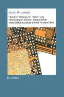 """""""Charakterisierung von makro- und mikroskaligen thermo-mechanischen Materialeigenschaften ..."""" von Katrin Unterhofer"""