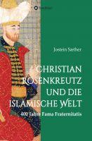 """""""Christian Rosenkreutz und die islamische Welt"""" von Jostein Sæther"""