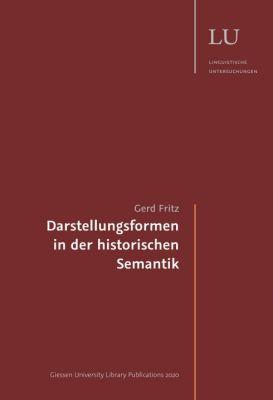 """""""Darstellungsformen in der historischen Semantik"""" von Gerd Fritz"""