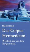 """""""Das Corpus Hermeticum"""" von Manfred Ehmer"""