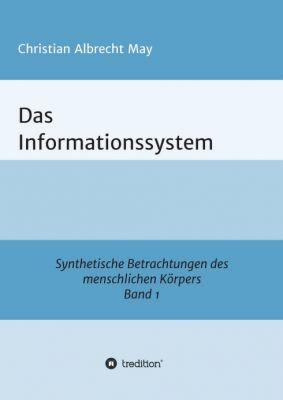 """""""Das Informationssystem"""" von Christian Albrecht May"""