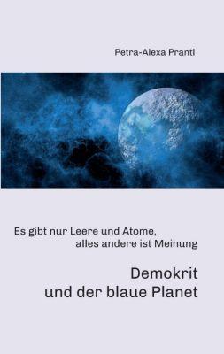 """""""Demokrit und der blaue Planet"""" von Petra-Alexa Prantl"""
