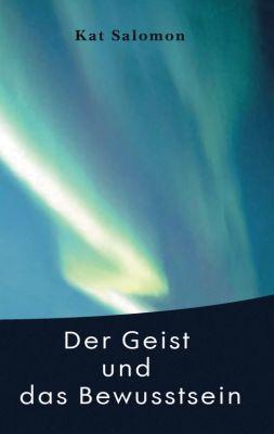 """""""Der Geist und das Bewusstsein"""" von  Kat Salomon"""
