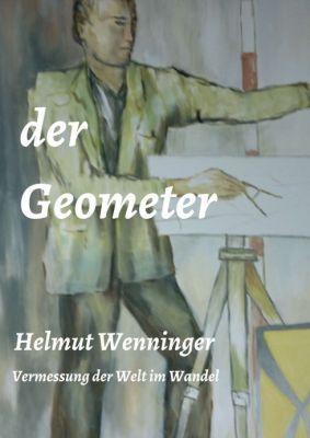 """""""der Geometer"""" von Helmut Wenninger"""