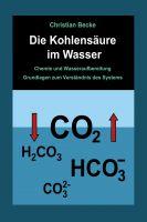 """""""Die Kohlensäure im Wasser"""" von Christian Becke"""