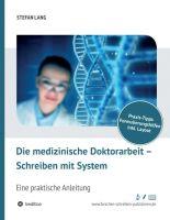 """""""Die medizinische Doktorarbeit - Schreiben mit System"""" von Dr. Stefan Lang"""