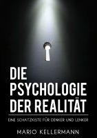 """""""Die Psychologie der Realität"""" von Mario Kellermann"""