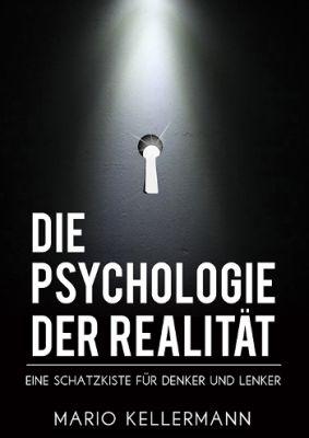 Die Psychologie der Realität - Eine Schatzkiste für Denker und Lenker
