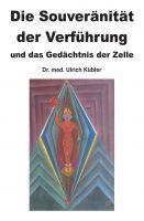 """""""Die Souveränität der Verführung"""" von Dr. med Ulrich Kübler ist"""