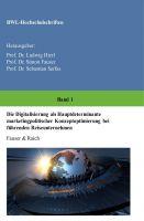 """""""Die Digitalisierung als Hauptdeterminante marketingpolitischer Konzeptoptimierung bei führenden Reiseunternehmen"""" von Bianca Raic"""