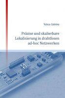 """""""Präzise und skalierbare Lokalisierung in drahtlosen ad-hoc Netzwerken"""" von Tobias Gädeke"""