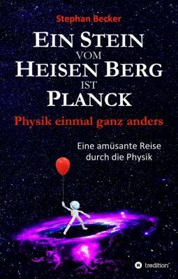 """""""Ein Stein vom Heisen Berg ist Planck"""" von"""