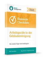 Ihre Checkliste für den Einkauf von Arbeitsgeräten in der Gebäudereinigung beugt Fehleinkäufen im  mehrstelligen EURO Bereich vor.