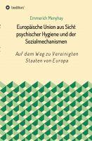 """""""Europäische Union aus Sicht psychischer Hygiene und der Sozialmechanismen"""" von Emmerich Menyhay"""
