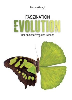 """Faszination Evolution"" von Bertram Georgii"
