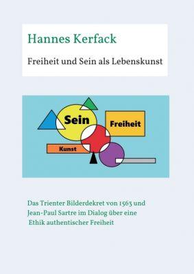"""""""Freiheit und Sein als Lebenskunst"""" von Hannes Kerfack"""