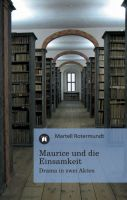 """""""Maurice und die Einsamkeit"""" von Martell Rotermundt"""