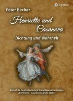 """Henriette und Casanova - Historische Grundlagen zum Roman """"Henriette - Casanovas große Liebe"""""""