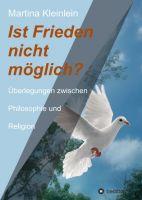 """""""Ist Frieden nicht möglich?"""" von Martina Kleinlein"""