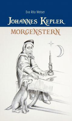 """""""Johannes Kepler: Morgenstern"""" von Eva Rita Weiser"""