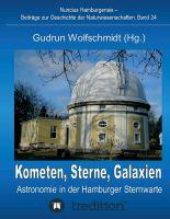 """""""Kometen, Sterne, Galaxien - Astronomie in der Hamburger Sternwarte. Zum 100jährigen Jubiläum der Hamburger Sternwarte in Bergedo"""
