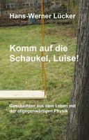 """""""Komm auf die Schaukel, Luise!"""" von Hans-Werner Lücker"""