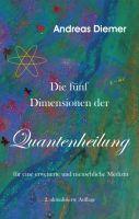 """""""Die fünf Dimensionen der Quantenheilung"""" von Andreas Diemer"""