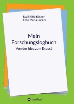 """Mein Forschungslogbuch"" von Dinah Maria Bäcker, Eva Maria Bäcker"
