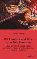 """""""Mit Fernrohr und Bibel zum Drachenthron"""" von Ernst Stürmer"""
