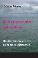 """""""Naive Gedanken über Zeit und Raum"""" von Günter Förster"""