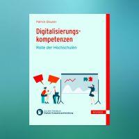 Neues eBook zu der Rolle der Hochschulen bei Digitalisierungskompetenzen