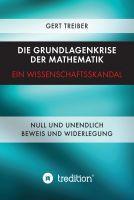 """""""Die Grundlagenkrise der Mathematik - Ein Wissenschaftsskandal"""" von Gert Dr. Treiber"""