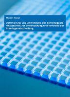 """""""Optimierung und Anwendung der Schwingquarzmesstechnik zur Untersuchung und Kontrolle der Atomlagenabscheidung"""" von Martin Knaut"""