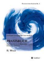 """""""Praxisbuch Systematisch-Integrative Psychosynthese: II. Wille"""" von Sven Kerkhoff, Georg Henkel, Ursel Neef"""