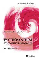 """""""Psychosynthese - Systematisch-Integrativ!"""" von Ursel Neef und Georg Henkel"""