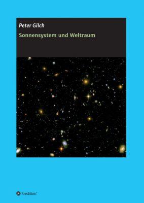 """""""Sonnensystem und Weltraum"""" von Peter Gilch"""