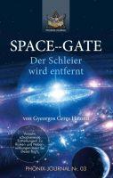 """""""SPACE--GATE"""" von Esu Jmmanuel, Gyeorgos Ceres Hatonn"""