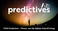 Neues Format von The Group of Analysts AG - TGOA Predictives = Wissen, was die digitale Zukunft bringt
