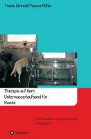 """""""Therapie auf dem Unterwasserlaufband für Hunde"""" von Traute Schmidt und Yvonne Müller"""