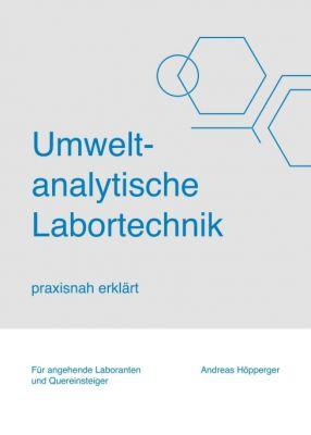 """""""Umweltanalytische Labortechnik"""" von Andreas Höpperger"""