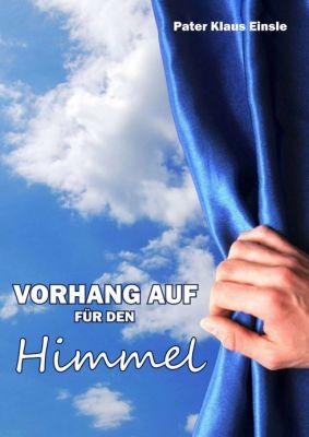 """""""Vorhang auf für den Himmel"""" von  Klaus Einsle"""