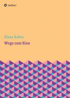 """""""Wege zum Sinn"""" von Klaus Robra"""